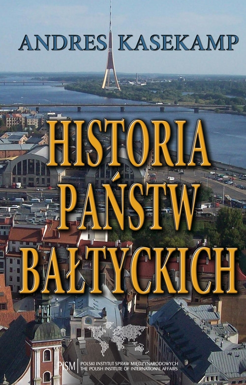 Historia państw bałtyckich Kasekamp Andres