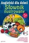 Angielski dla Dzieci Słownik ilustrowany dla dzieci w wieku 4-6 lat