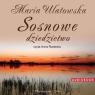 Sosnowe dziedzictwo  (Audiobook) Ulatowska Maria