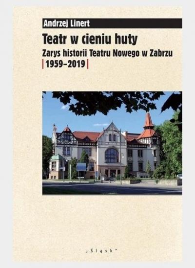 Teatr w cieniu huty Andrzej Linert
