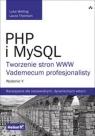PHP i MySQL Tworzenie stron WWW Vademecum profesjonalisty Welling Luke, Thomson Laura