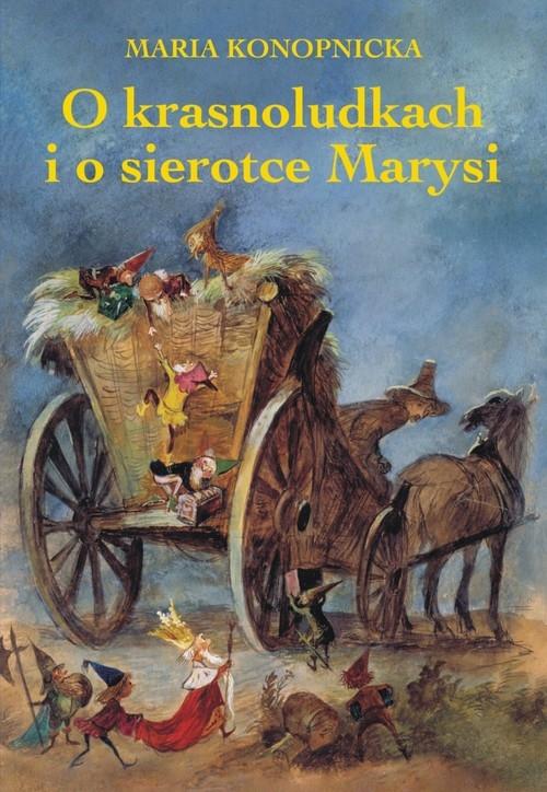 O krasnoludkach i o sierotce Marysi Konopnicka Maria