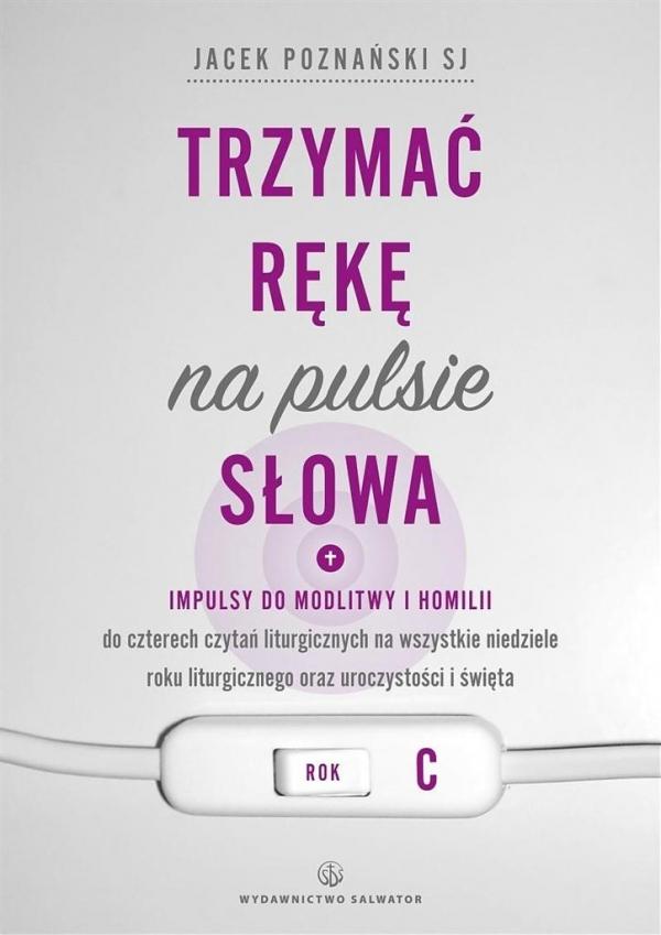 Trzymać rękę na pulsie Słowa. Rok C ks. Jacek Poznański SJ