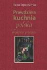 Prawdziwa kuchnia polska (wyd. 2019)