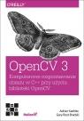 OpenCV 3 Komputerowe rozpoznawanie obrazu w C++ przy użyciu biblioteki OpenCV Kaehler Adrian, Bradski Gary