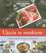Ujęcia ze smakiem Kulisy fotografii kulinarnej i stylizacji dań