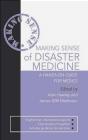 Making Sense of Disaster Medicines James Matheson, Alan Hawley, A Hawley