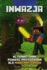 Inwazja Alternatywna powieść przygodowa dla minecraftersów