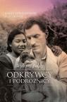 Wybitni polscy odkrywcy i podróżnicy Pilich Maria, Pilich Przemysław