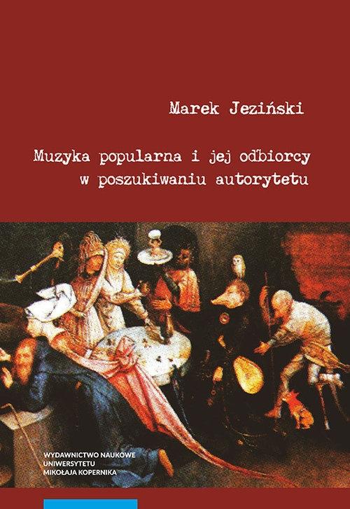Muzyka popularna i jej odbiorcy w poszukiwaniu autorytetu Jeziński Marek