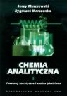 Chemia analityczna Tom 1Podstawy teoretyczne i analiza jakościowa Minczewski Jerzy, Marczenko Zygmunt