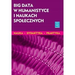Big data w humanistyce i naukach społecznych PRACA ZBIOROWA