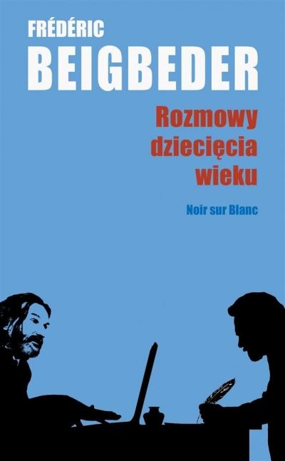 Rozmowy dziecięcia wieku Frdric Beigbeder, Anna Michalska