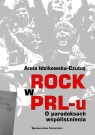 Rock w PRL-u O paradoksach współistnienia