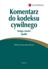 Komentarz do kodeksu cywilnego Księga czwarta Spadki Skowrońska-Bocian Elżbieta