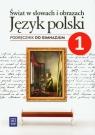 Świat w słowach i obrazach 1 Język polski Podręcznik
