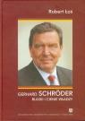 Gerhard Schroder Blaski i cienie władzy