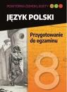 Powtórka ósmoklasisty. Język polski. Przygotowanie do egzaminu
