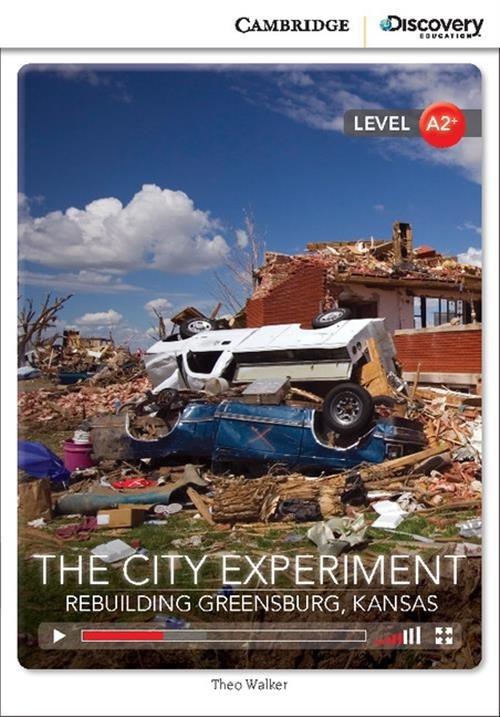 The City Experiment: Rebuilding Greensburg, Kansas Walker Theo