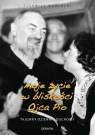 Moje życie w bliskości Ojca Pio
