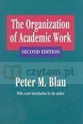 The Organization of Academic Work Peter Michael Blau