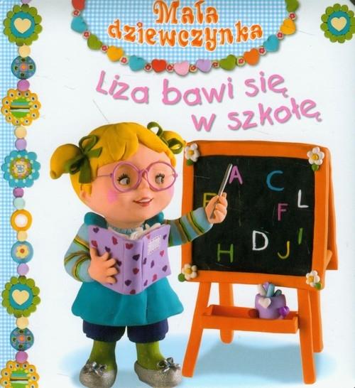 Liza bawi się w szkołę Emilie Beaumont, Nathalie Belineau, Christelle Mekdjian