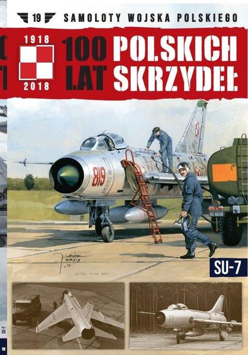100 lat polskich skrzydeł t.19 opracowanie zbiorowe