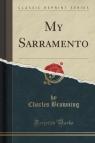 My Sarramento (Classic Reprint)