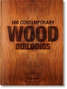 100 Contemporary Wood Buildings Jodidio Philip
