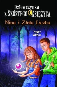 Dziewczynka z Szóstego Księżyca 5 Nina i Złota Liczba Witcher Moony