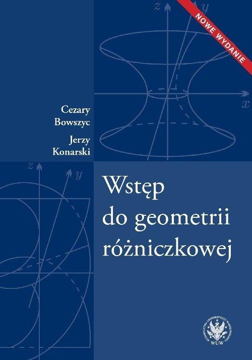 Wstęp do geometrii różniczkowej Bowszyc Cezary, Konarski Jerzy