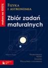 Fizyka i astronomia Zbiór zadań maturalnych Matura na 100%