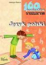 Język polski 160 pomysłów na nauczanie zintegrowane w klasach 1-3