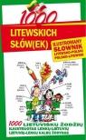 1000 litewskich słów(ek) Ilustrowany słownik polsko-litewski litewsko-polski