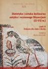 Dietetyka i sztuka kulinarna antyku i wczesnego Bizancjum II-VII w. Część 2