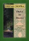 Droga do miłości Chopra Deepak