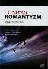 Czarny romantyzm przypadek słowacki zbiorowa praca