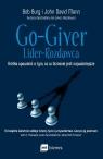 Go-Giver Lider rozdawca Krótka opowieść o tym, co w biznesie jest Burg Bob, Mann John David
