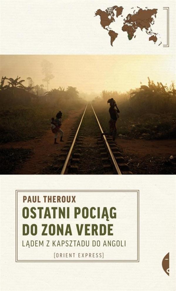 Ostatni pociąg do zona verde Theroux Paul