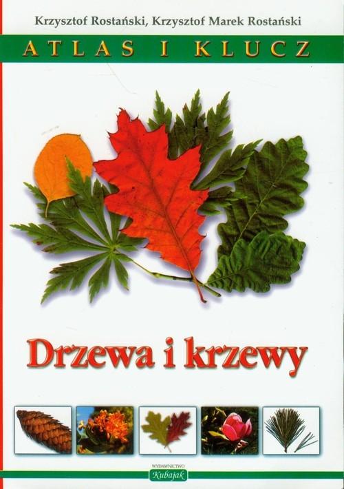 Drzewa i krzewy Atlas i klucz Rostański Krzysztof, Rostański Krzysztof Marek