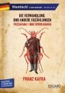 Franz Kafka. Przemiana i inne opowiadania / Die Verwandlung und andere Kafka Franz
