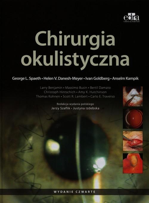 Chirurgia okulistyczna - Spaeth George L., Danesh-Meyer Helen V., Goldberg Ivan - książka