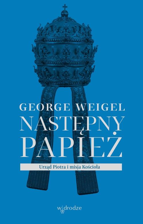 Następny papież George Weigel