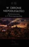 W obronie niepodległości Antykomunizm w II Rzeczypospolitej