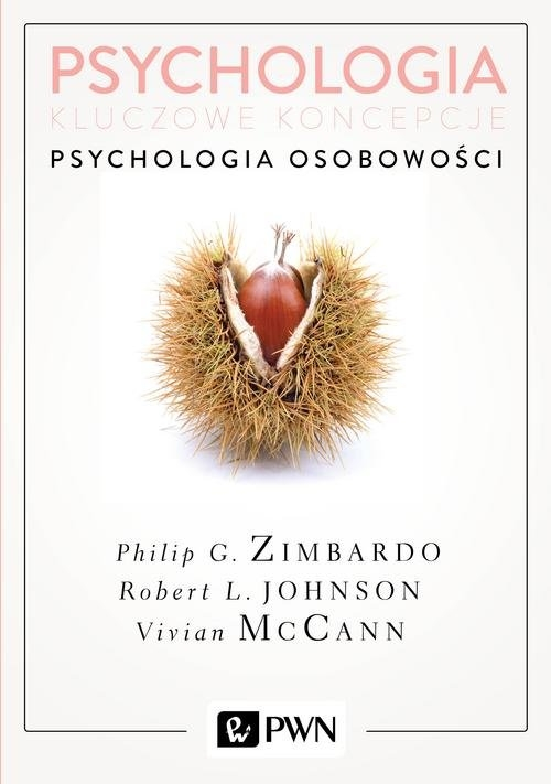 Psychologia Kluczowe koncepcje Tom 4 Psychologia osobowości Zimbardo Philip, Johnson Robert, McCann Vivian
