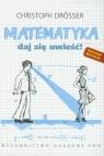 Matematyka Daj się uwieść! Drosser Christoph