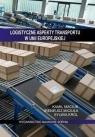 Logistyczne aspekty transportu w Unii Europejskiej Miciuła Ireneusz, Maciuk Kamil, Król Sylwia