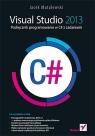Visual Studio 2013 Podręcznik programowania w C# z zadaniami