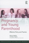 Teenage Pregnancy and Young Parenthood Effective Policy and Practice Hadley Alison