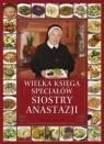 Wielka księga specjałów Siostry Anastazji (Uszkodzona okładka)